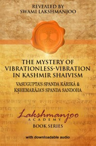 The Mystery of Vibrationless Vibration in Kashmir Shaivism by Swami Lakshmanjoo