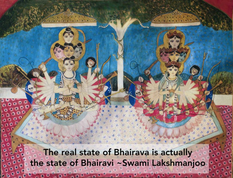 The real state of Bhairava is Bhairavi